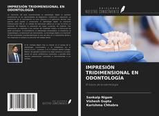 Bookcover of IMPRESIÓN TRIDIMENSIONAL EN ODONTOLOGÍA