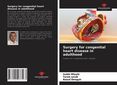 Surgery for congenital heart disease in adulthood的封面