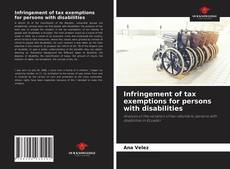 Bookcover of Infringement of tax exemptions for persons with disabilities