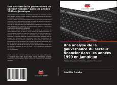 Bookcover of Une analyse de la gouvernance du secteur financier dans les années 1990 en Jamaïque