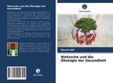 Capa do livro de Nietzsche und die Ökologie der Gesundheit