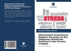 Abwesenheit Erwachsener Magerer Personen An Der Sekgosese Westlicher Kreislauf In Der Provinz Limpopo kitap kapağı