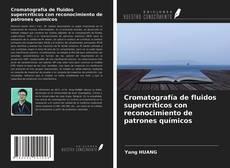 Bookcover of Cromatografía de fluidos supercríticos con reconocimiento de patrones químicos