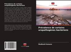 Bookcover of Prévalence de certains uropathogènes bactériens