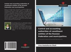 Couverture de Control and accounting authorities of constituent entities of the Russian Federation and municipalities