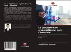 Borítókép a  Le comportement organisationnel dans l'économie - hoz