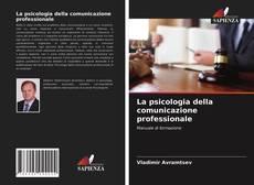 Copertina di La psicologia della comunicazione professionale