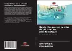 Borítókép a  Guide clinique sur la prise de décision en parodontologie - hoz