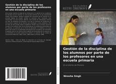 Buchcover von Gestión de la disciplina de los alumnos por parte de los profesores en una escuela primaria