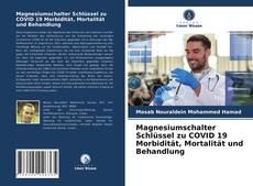 Portada del libro de Magnesiumschalter Schlüssel zu COVID 19 Morbidität, Mortalität und Behandlung