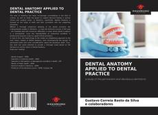 Bookcover of DENTAL ANATOMY APPLIED TO DENTAL PRACTICE