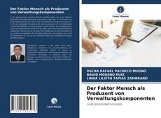 Couverture de Der Faktor Mensch als Produzent von Verwaltungskomponenten