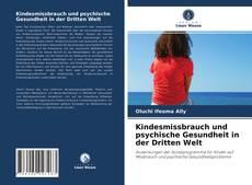 Kindesmissbrauch und psychische Gesundheit in der Dritten Welt kitap kapağı