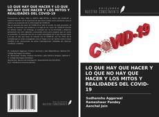 Обложка LO QUE HAY QUE HACER Y LO QUE NO HAY QUE HACER Y LOS MITOS Y REALIDADES DEL COVID-19