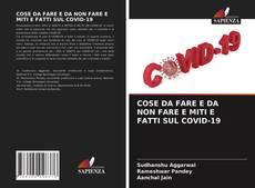 Обложка COSE DA FARE E DA NON FARE E MITI E FATTI SUL COVID-19