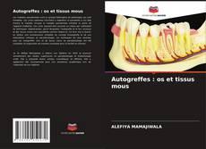 Bookcover of Autogreffes : os et tissus mous