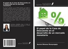 Bookcover of El papel de la Casa de Descuento en el desarrollo de un mercado monetario