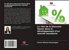 Bookcover of Le rôle de la Discount House dans le développement d'un marché monétaire
