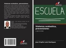 Bookcover of Violenza scolastica, prevenzione: