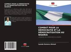 Capa do livro de COMBAT POUR LA DÉMOCRATIE ET LA DÉMOCRATISATION AU NIGERIA