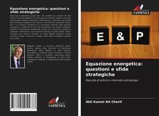 Copertina di Equazione energetica: questioni e sfide strategiche
