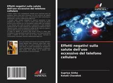 Bookcover of Effetti negativi sulla salute dell'uso eccessivo del telefono cellulare
