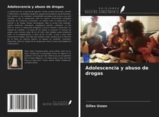 Couverture de Adolescencia y abuso de drogas