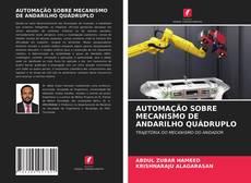 Bookcover of AUTOMAÇÃO SOBRE MECANISMO DE ANDARILHO QUÁDRUPLO