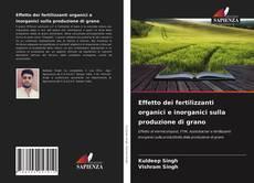 Обложка Effetto dei fertilizzanti organici e inorganici sulla produzione di grano
