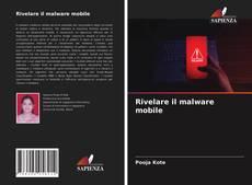 Bookcover of Rivelare il malware mobile