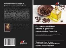 Обложка Syzygium aromaticum (chiodo di garofano): nanoemulsioni fungicide