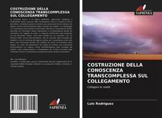 Copertina di COSTRUZIONE DELLA CONOSCENZA TRANSCOMPLESSA SUL COLLEGAMENTO