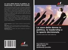 Buchcover von La voce delle donne in politica, la leadership e lo spazio decisionale