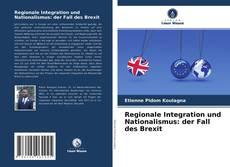 Borítókép a  Regionale Integration und Nationalismus: der Fall des Brexit - hoz