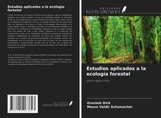 Couverture de Estudios aplicados a la ecología forestal