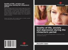 Bookcover of Quality of life, anxiety and depression during the climacteric period