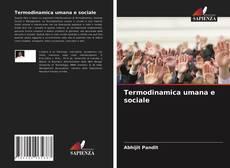 Bookcover of Termodinamica umana e sociale