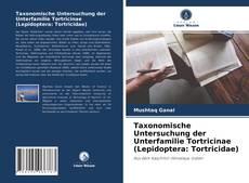 Bookcover of Taxonomische Untersuchung der Unterfamilie Tortricinae (Lepidoptera: Tortricidae)