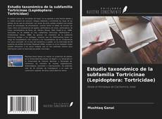 Bookcover of Estudio taxonómico de la subfamilia Tortricinae (Lepidoptera: Tortricidae)