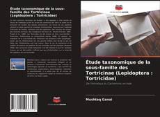 Bookcover of Étude taxonomique de la sous-famille des Tortricinae (Lepidoptera : Tortricidae)