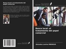 Buchcover von Banca local: el tratamiento del papel comercial