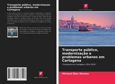 Buchcover von Transporte público, modernização e problemas urbanos em Cartagena