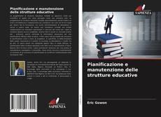 Bookcover of Pianificazione e manutenzione delle strutture educative