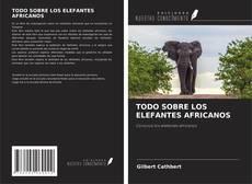 Обложка TODO SOBRE LOS ELEFANTES AFRICANOS