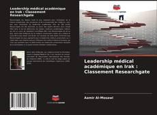 Capa do livro de Leadership médical académique en Irak : Classement Researchgate