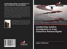 Capa do livro de Leadership medica accademica in Iraq: Classifica Researchgate