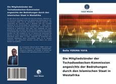 Buchcover von Die Mitgliedsländer der Tschadseebecken-Kommission angesichts der Bedrohungen durch den Islamischen Staat in Westafrika