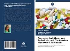 Copertina di Prozessentwicklung von Amlodipin und Olmesartan Medoxomil Tabletten