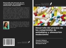 Обложка Desarrollo del proceso de los comprimidos de amlodipino y olmesartán medoxomilo