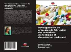 Copertina di Développement du processus de fabrication des comprimés d'amlodipine et d'olmésartan médoxomil